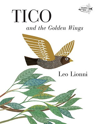 Tico and the Golden Wings By Lionni, Leo/ Lionni, Leo (ILT)
