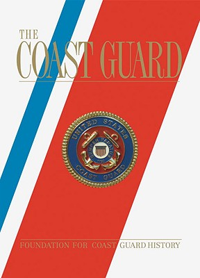 The Coast Guard By Beard, Tom (EDT)/ Hanson, Jose (EDT)/ Scotti, Paul C. (EDT)